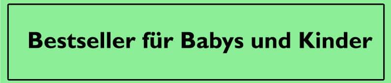 Bestseller für Babys und Kinder